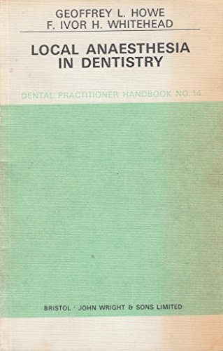 Local Anaesthesia in Dentistry By Geoffrey L. Howe