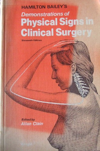 Hamilton Bailey's Demonstrations of Physical Signs in Clinical Surgery By Hamilton Bailey