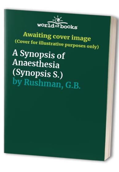 A Synopsis of Anaesthesia By J.Alfred Lee