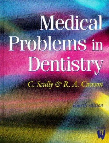 Medical Problems in Dentistry By C.M. Scully
