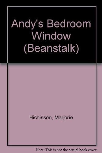Andy's Bedroom Window By Marjorie Hichisson