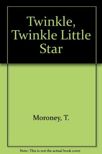 Twinkle, Twinkle Little Star by T. Moroney