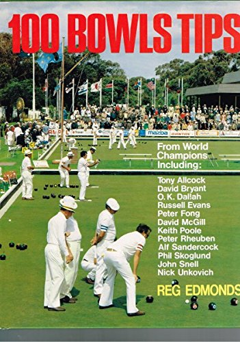 100 Bowls Tips by Reg Edmonds