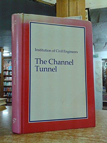 The Channel Tunnel By Institution of Civil Engineers