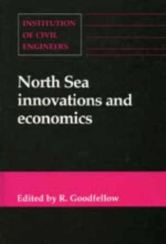 North Sea Innovations and Economics By Institution of Civil Engineers