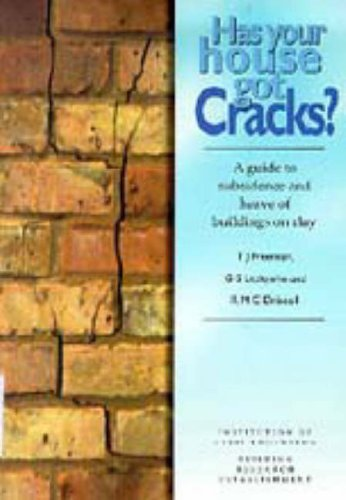 Has Your House Got Cracks?: a Guide to Subsidence and Heave of Buildings on Clay By T.J. Freeman