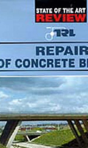 Repair of Concrete Bridges: A TRL state-of-the-art report By Geoffrey Mallett