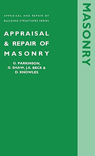 Appraisal and repair of masonry (Appraisal and Repair of Building Structures series) By Gary Parkinson