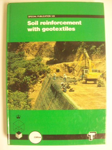Soil Reinforcement with Geotextiles By Construction Industry Research & Information Association