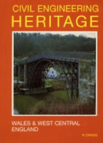 Civil Engineering Heritage: Wales and West Central England (Civil Engineering Heritage Series) By Roger Cragg