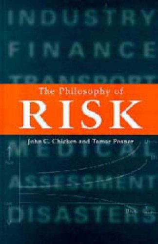 The Philosophy of Risk By John C Chicken