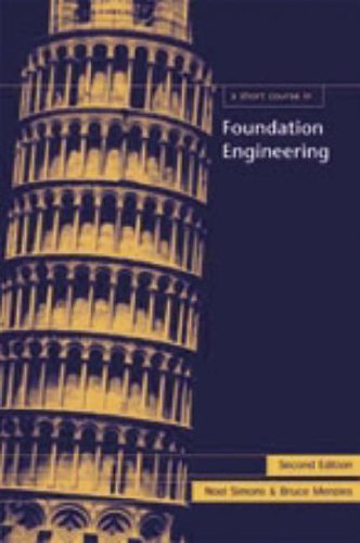A Short Course in Foundation Engineering, 2nd edition By Noel Simons