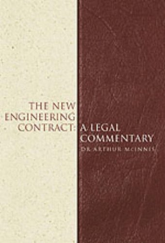 The New Engineering Contract: NEC: A Legal Commentary By Arthur McInnis