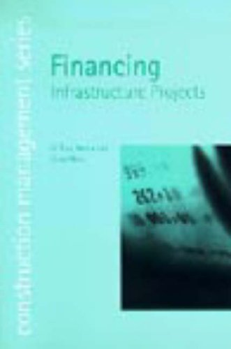 Financing Infrastructure Projects (Construction Management) By Tony Merna