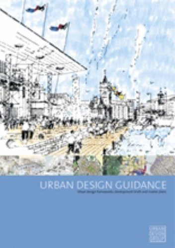 Urban Design Guidance: Urban Design Frameworks, Development Briefs and Master Plans by Robert Cowan