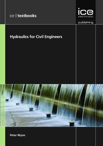 Hydraulics for Civil Engineers (ICE Textbook Series) By Peter Wynn