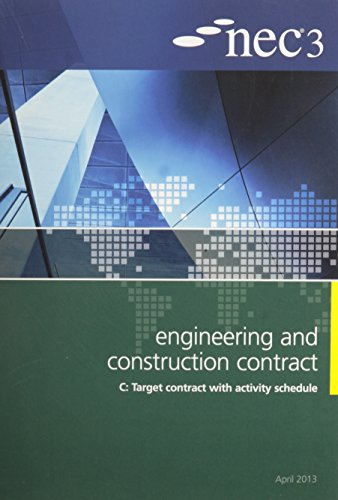 NEC3 Engineering and Construction Contract Option C: Target contract with activity schedule By Edited by NEC