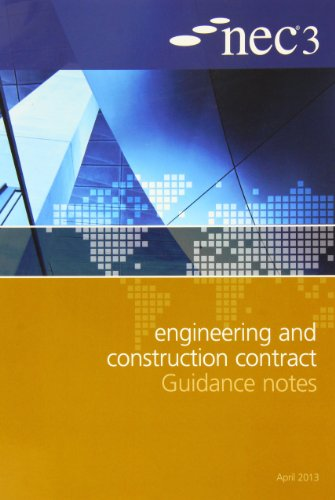 NEC3 Engineering and Construction Contract Guidance Notes By Edited by NEC