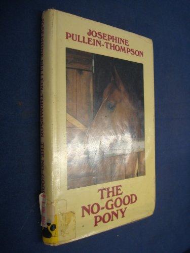 No-good Pony By Josephine Pullein-Thompson