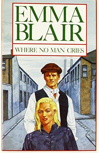 Where No Man Cries By Emma Blair