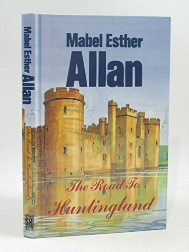 The Road to Huntingland By Mabel Esther Allan