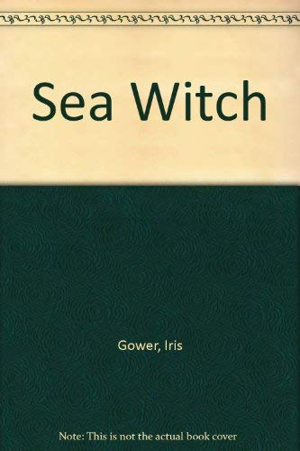 Sea Witch: 3 By Iris Gower