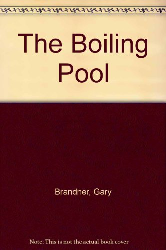 The Boiling Pool By Gary Brandner