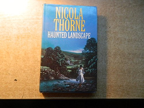 Haunted Landscape By Nicola Thorne