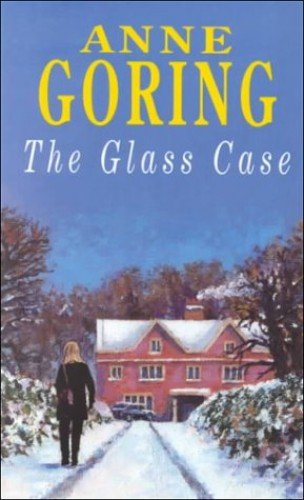 The Glass Case By Anne Goring
