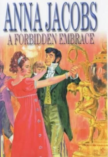 A Forbidden Embrace By Anna Jacobs