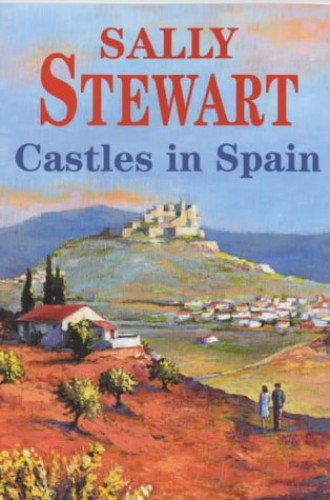 Castles in Spain By Sally Stewart