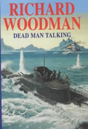 Dead Man Talking By Richard Woodman