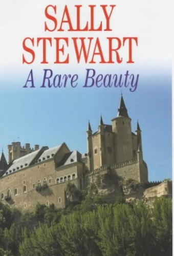 A Rare Beauty By Sally Stewart