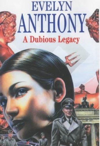 A Dubious Legacy By Evelyn Anthony