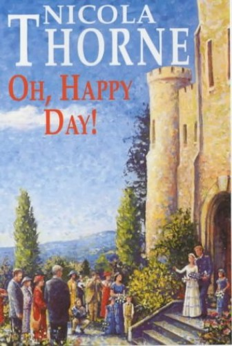 Oh, Happy Day! By Nicola Thorne