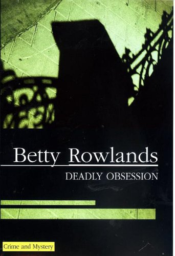 Deadly Obsession By Betty Rowlands