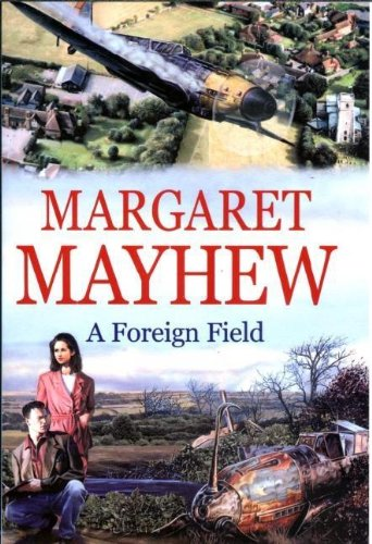 A Foreign Field By Margaret Mayhew