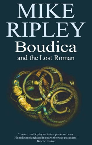 Boudica and the Lost Roman By Mike Ripley