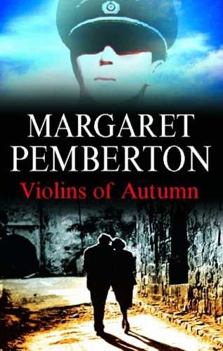 The Violins of Autumn By Margaret Pemberton