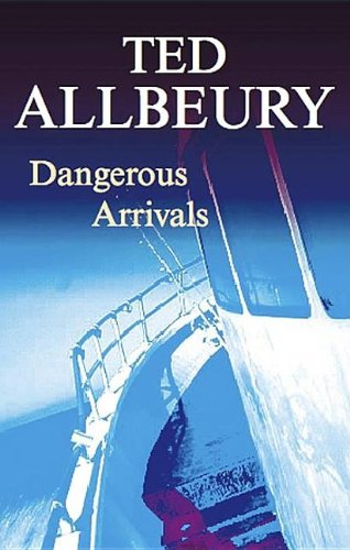 Dangerous Arrivals By Ted Allbeury