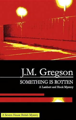 Something is Rotten By J. M. Gregson