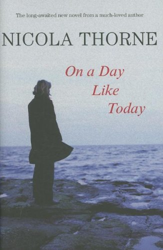 On a Day Like Today By Nicola Thorne