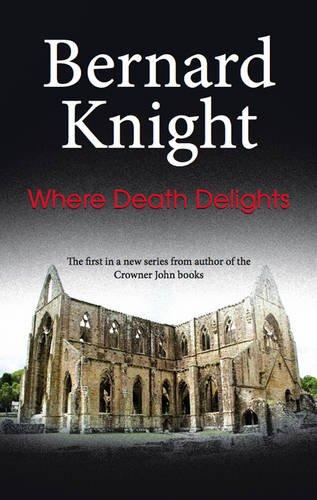 Where Death Delights By Bernard Knight
