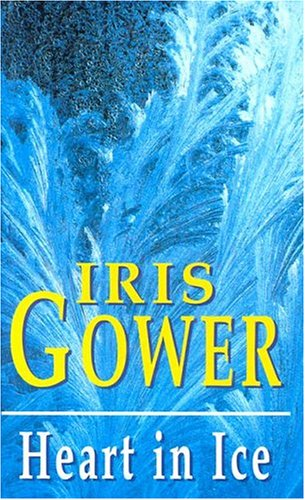 Heart in Ice By Iris Gower