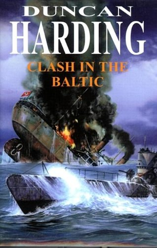 Clash in the Baltic By Duncan Harding, PhD, MRCPsych