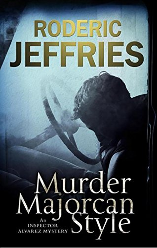Murder, Majorcan Style By Roderic Jeffries