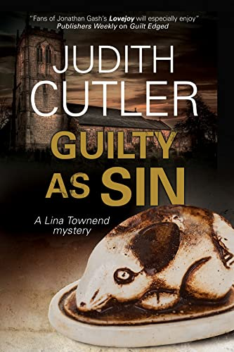 Guilty as Sin: A Lina Townend Antiques Mystery By Judith Cutler
