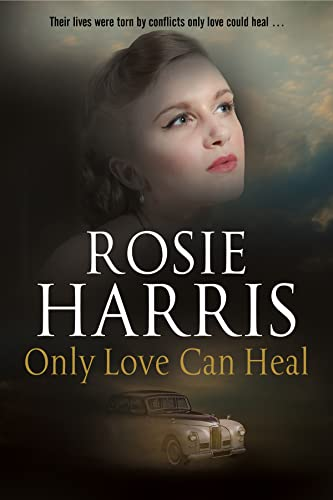 Only Love Can Heal By Rosie Harris