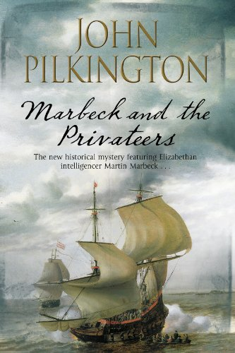 Marbeck and the Privateers By John Pilkington
