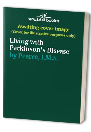 Living with Parkinson's Disease By J.M.S. Pearce